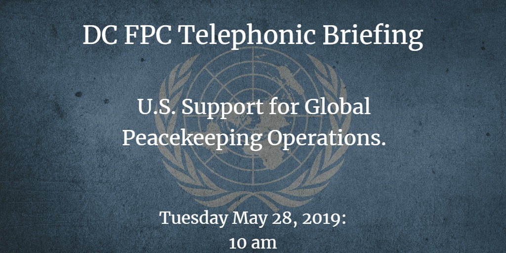 05282019 Peacekeeping Briefing