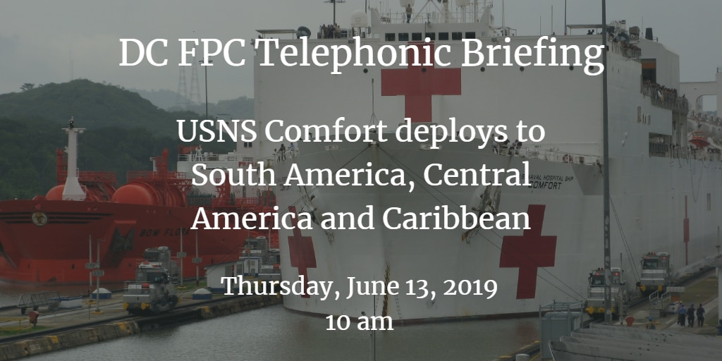 06132019 USNS Comfort Briefing