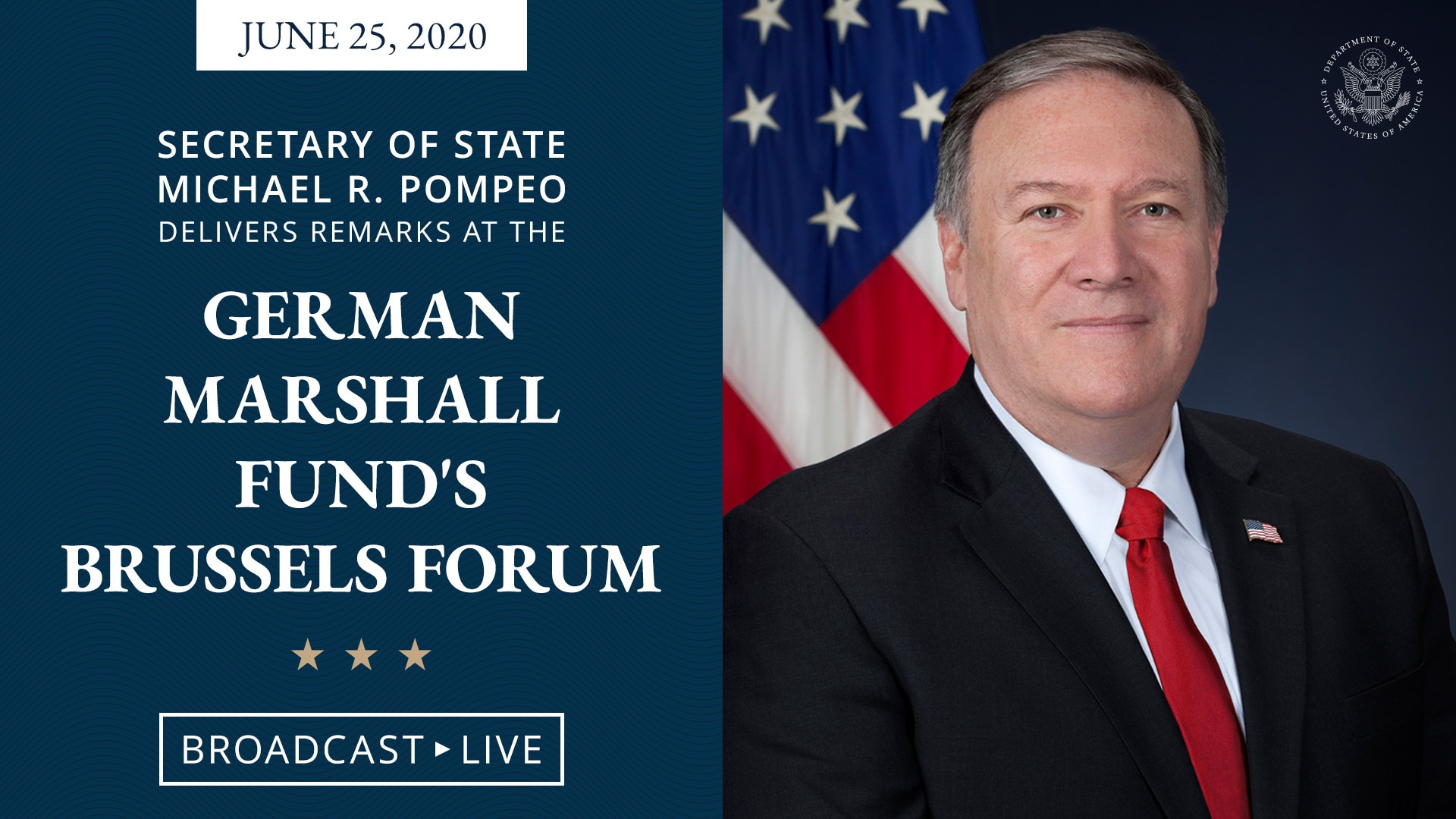 June 25, 2020: Secretary of State Michael R. Pompeo Delivers Remarks at the German Marshall Fund's Brussels Forum. Broadcast Live.