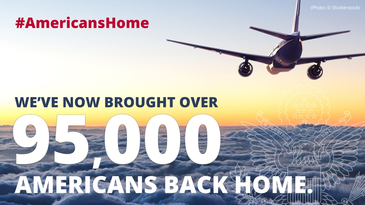 #AmericansHome We've now brought over 95,000 Americans back home.