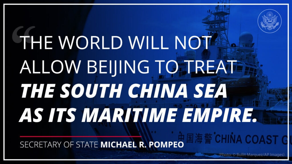 """""""The world will not allow Beijing to treat the South China Sea as its maritime empire."""" Secretary of State Michael R. Pompeo"""