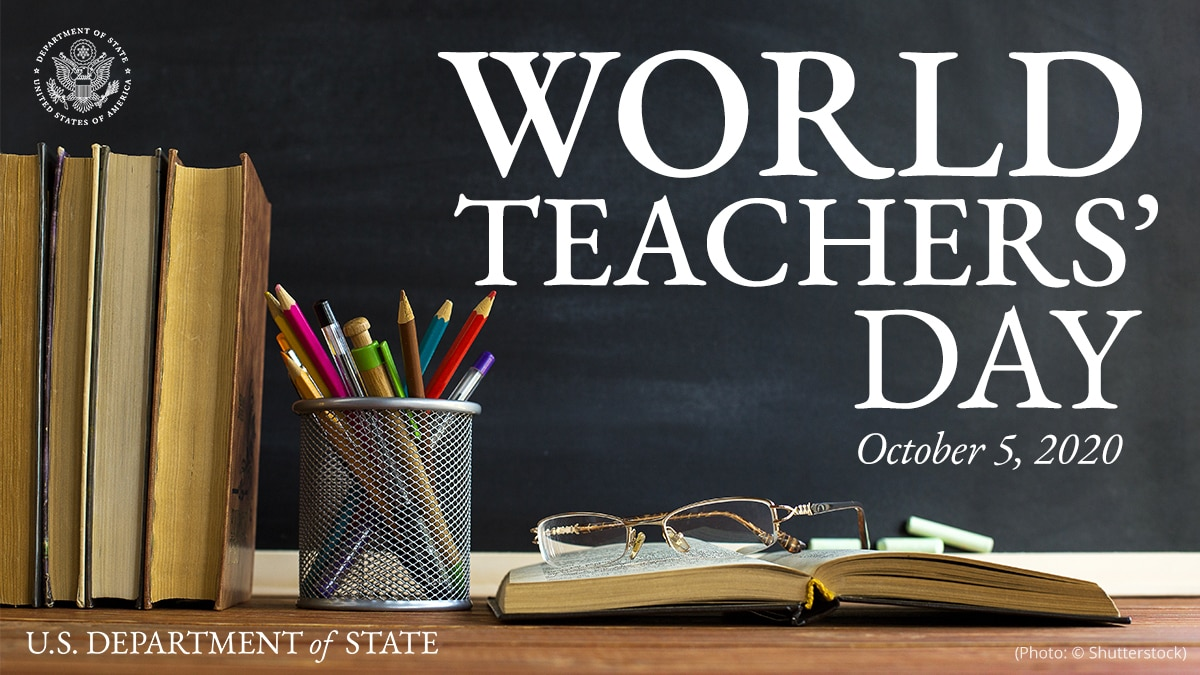 World Teachers' Day; October 5, 2020; U.S. Department of State