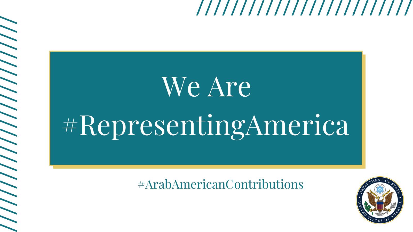 Graphic: We Are #RepresentingAmerica #ArabAmericanContributions