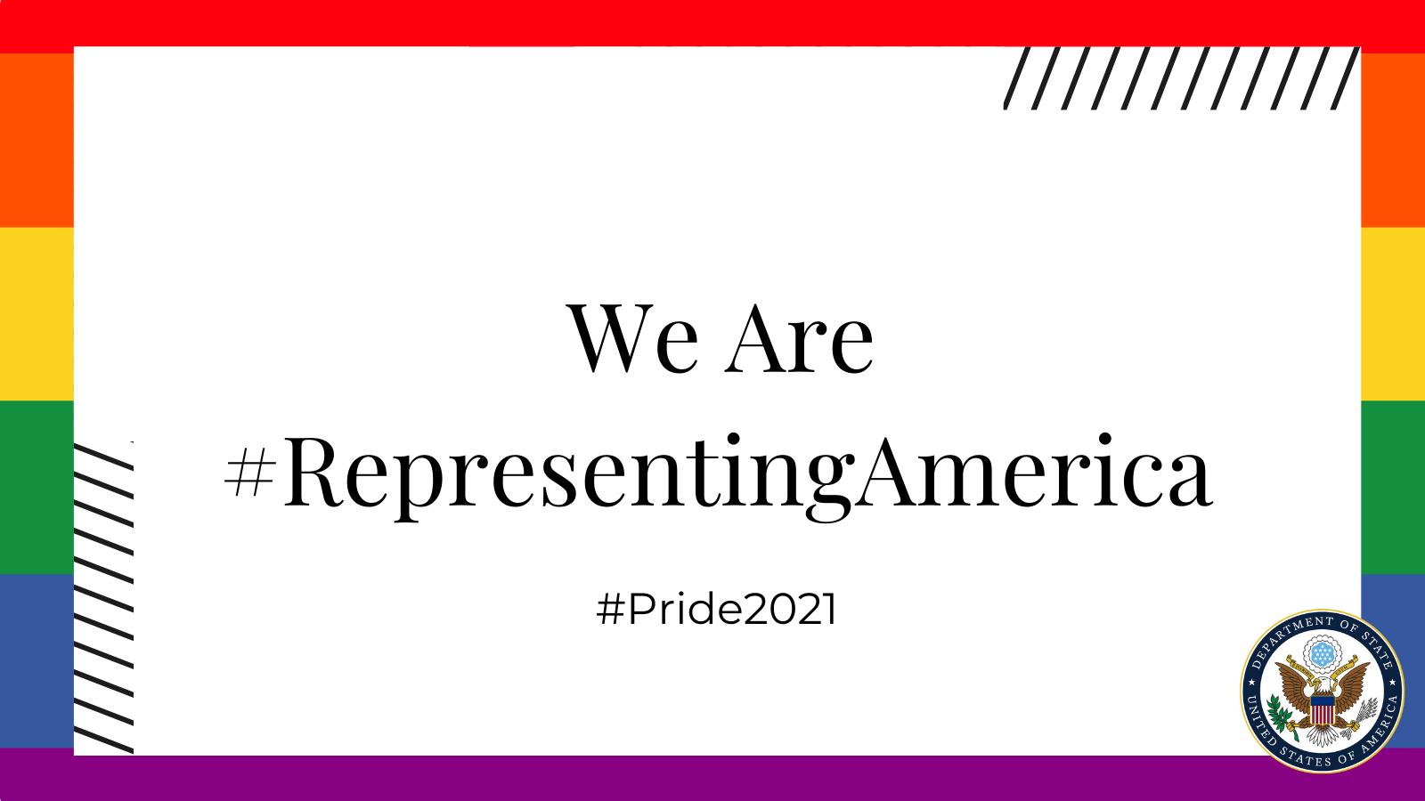 We Are #RepresentingAmerica #Pride2021